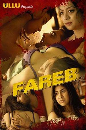 [18+] Fareb (2018) UllU Originals Hindi Webseries Season 01 [Ep1-2] 720p WEB-DL   720p   100MB   Download   Watch Online  
