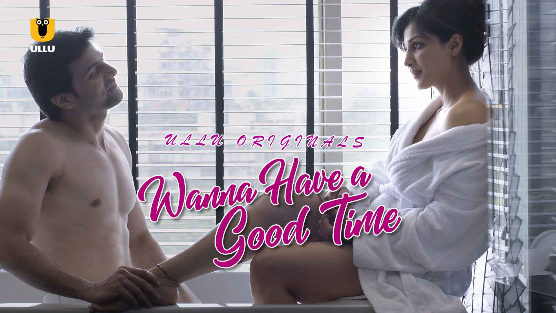 18+ Wanna Have A Good Time 2019 Full Season 01 Complete Download WEB-DL 720p | G-Drive Link | Watch Online